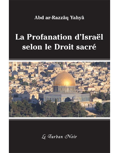 La profanation d'Israel selon le Droit sacré - Charles André Gilis