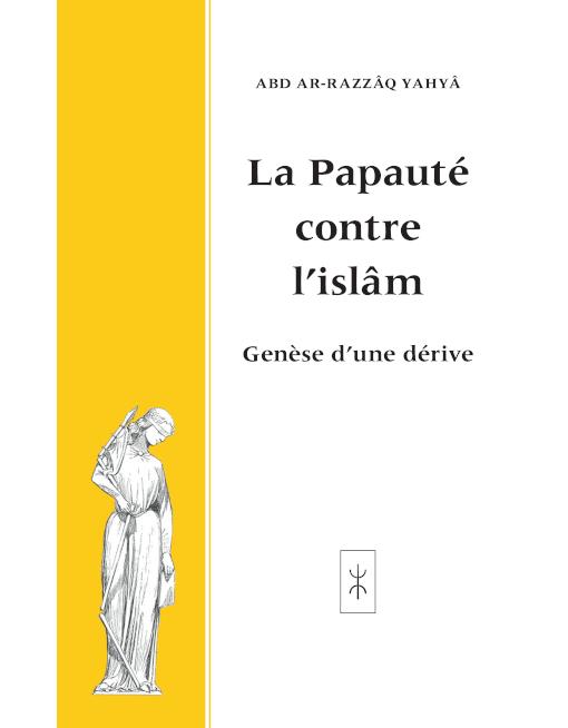 La Papauté contre l islam - Charles-André Gilis